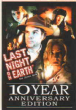 Last Night on Earth (10th Anniversary Edition)